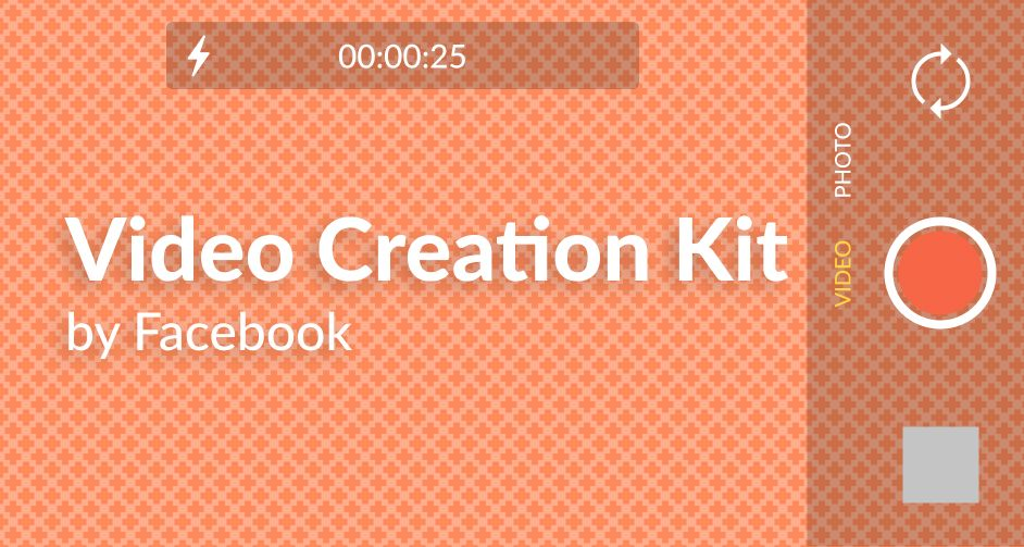 How to Use Facebook's Video Creation Kit